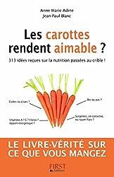 Les carottes rendent aimable ? 313 idées reçues sur la nutrition
