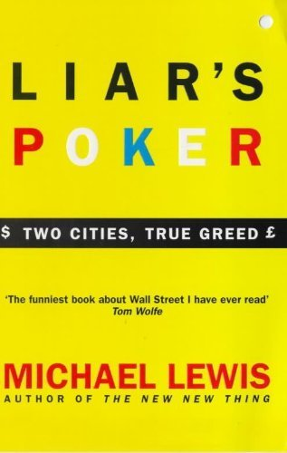 By Michael Lewis - Liar's Poker (Two Cities, True Greed)