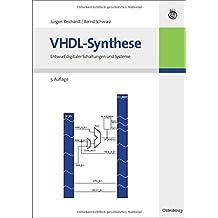 VHDL-Synthese: Entwurf digitaler Schaltungen und Systeme