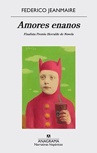 Amores enanos (Narrativas hispánicas nº 575) por Federico Jeanmaire