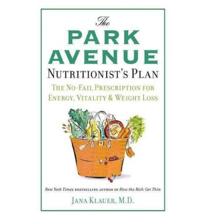 the-park-avenue-nutritionists-plan-the-no-fail-prescription-for-energy-vitality-weight-loss-author-d