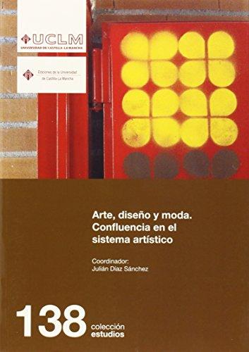 Arte, diseño y moda: Confluencia en el sistema artístico (ESTUDIOS) por Julián Díaz Sánchez
