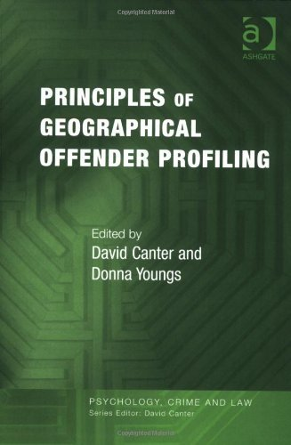 Principles of Geographical Offender Profiling (Psychology, Crime and Law) by David Canter (2008-05-30)