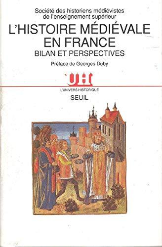 L'Histoire médiévale en France. Bilan et perspectives