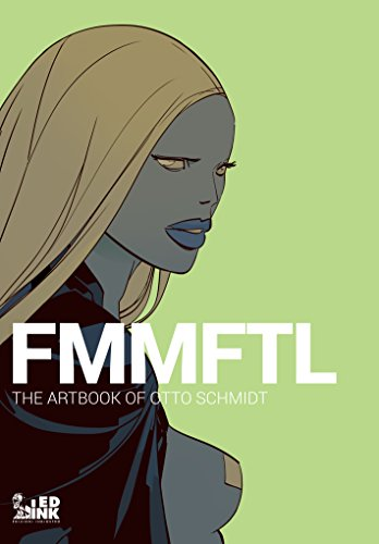 FMMFTL. The Artbook of Otto Schmidt