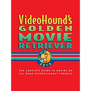 Videohound's Golden Movie Retriever 2019: The Complete Guide to Movies on Vhs, DVD, and Hi-Def Formats