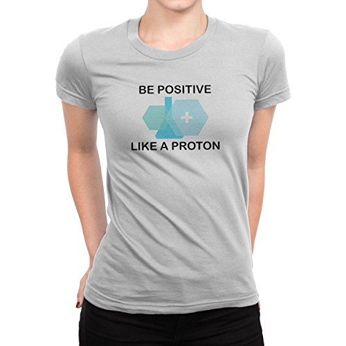 Planet Nerd Be Positive Like a Proton - Damen T-Shirt Weiß