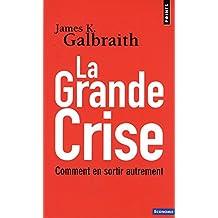 La Grande Crise : Comment en sortir autrement