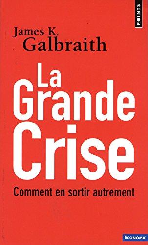 La Grande Crise. Comment en sortir autrem