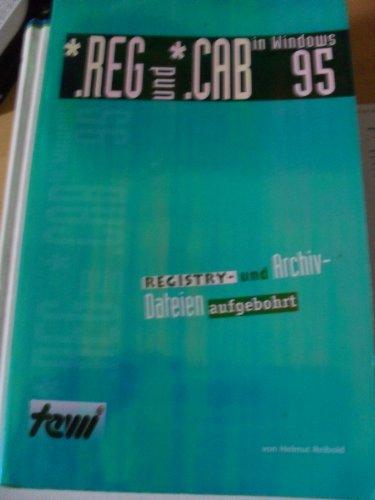 REG und CAB (*.REG und *.CAB) in Windows 95. Registry- and Archiv- Dateien aufgebohrt