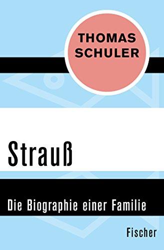 Strauß: Die Biographie einer Familie