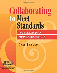 Collaborating to Meet Standards: Teacher/Librarian Partnerships for 7-12