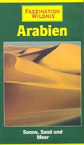 Arabien - Sonne Sand und Meer (Faszination Wildnis) [Edition Time Life Video 1994]