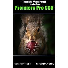 Teach Yourself Adobe Premiere Pro CS6