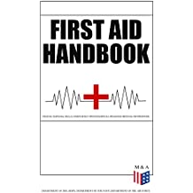 First Aid Handbook - Crucial Survival Skills, Emergency Procedures & Lifesaving Medical Information: Learn the Fundamental Measures for Providing Help ... & 100+ Instructive Images (English Edition)