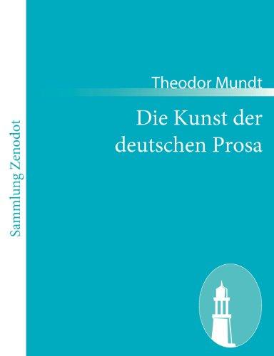 Die Kunst der deutschen Prosa: Aesthetisch, literargeschichtlich, gesellschaftlich