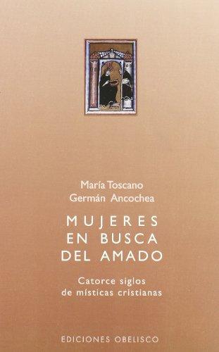 Mujeres en busca del amado (ESPIRITUALIDDA Y VIDA INTERIOR) por MARIA TOSCANO LIRIA