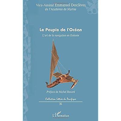 Le peuple de l'Océan: L'art de la navigation en Océanie