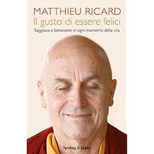 Il gusto di essere felici: Saggezza e benessere in ogni momento della vita (Wellness Paperback Vol. 81) (Italian Edition)