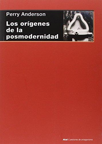 Los orígenes de la posmodernidad (Cuestiones de Antagonismo)