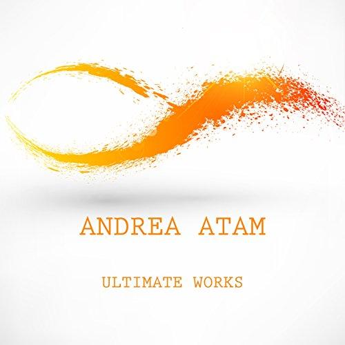 Andrea Atam Ultimate Works [Explicit]