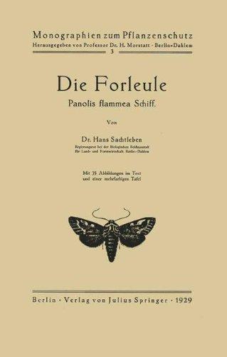 Die Forleule. Panolis flammea Schiff (Monographien zum Pflanzenschutz (5), Band 5)