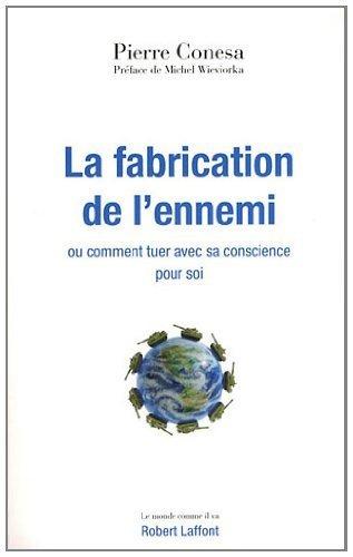 La Fabrication de l'ennemi de CONESA, Pierre (2011) Broché