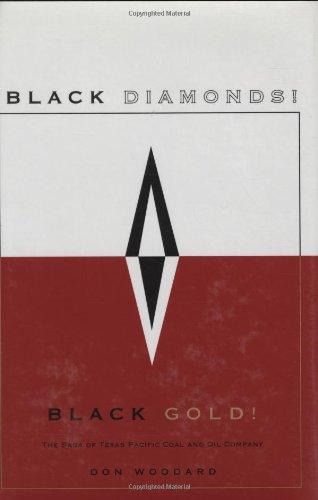Black Diamonds! Black Gold!: The Saga of Texas Pacific Coal and Oil Company
