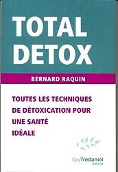 Total détox : Toutes les techniques de détoxification pour une santé idéale