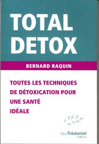 Total dtox : Toutes les techniques de dtoxification pour une sant idale