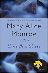 Time Is a River by Mary Alice Monroe (2008-07-08)