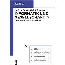 Informatik und Gesellschaft: Eine sozio-technische Perspektive