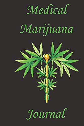 Medical Marijuana Journal: Track Your Way to Better Health -