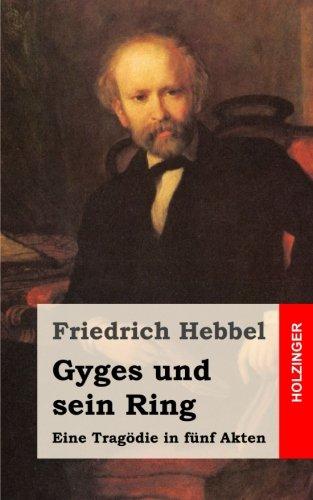 Ring Gyges Des (Gyges und sein Ring: Eine Tragödie in fünf Akten)