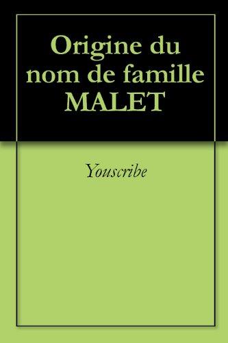 Livre gratuits en ligne Origine du nom de famille MALET (Oeuvres courtes) pdf, epub ebook