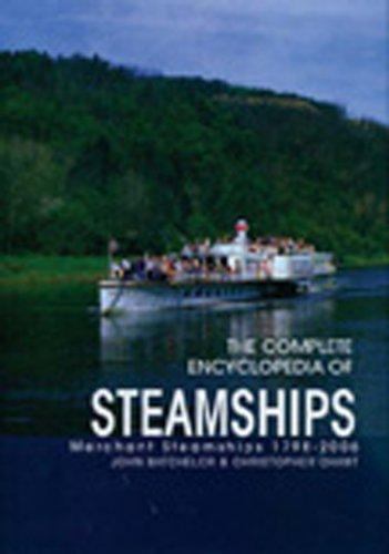 The Complete Encyclopedia of Steamships: Merchant Steamships 1798-2006 by John Batchelor (2008-03-15)