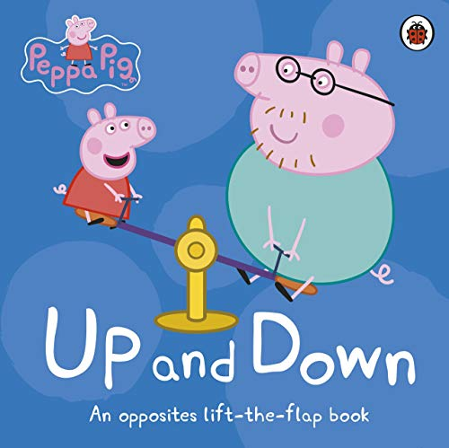 Peppa Pig: Up and Down: An Opposites Lift-the-Flap Book (Peppa Jr Nick Pig)