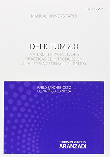 DELICTUM 2.0: Materiales para clases prácticas de introducción a la Teoría general del delito (Manuales) por Elena Iñigo Corroza