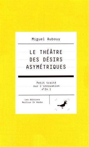 Le théâtre des désirs asymétriques