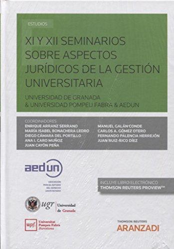 XI y XII Seminarios sobre aspectos jurídicos de la gestión universitaria (Papel + e-book): Universidad de Granada & Universidad Pompeu Fabra & AEDUN (Monografía)