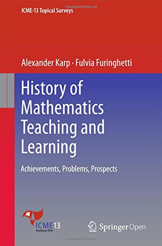 History of Mathematics Teaching and Learning: Achievements, Problems, Prospects (ICME-13 Topical Surveys)