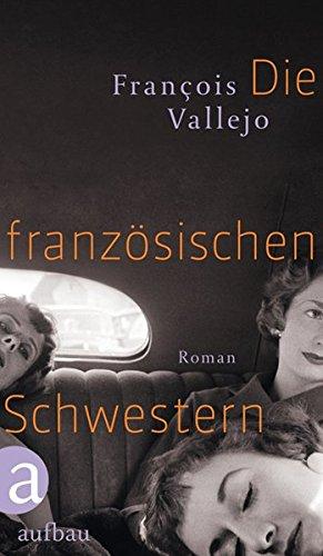Die französischen Schwestern: Roman