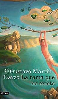 La rama que no existe par Gustavo Martín Garzo