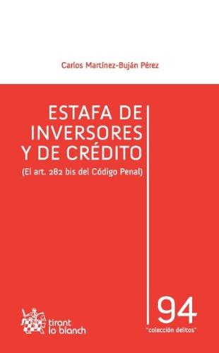 Estafa de inversores y de crédito (el art. 282 bis del Código penal) por Carlos martinez Bujan-Perez