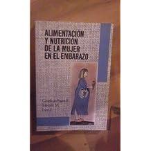 ALIMENTACIÓN Y NUTRICIÓN DE LA MUJER EN EL EMBARAZO (Zaragoza 1991)