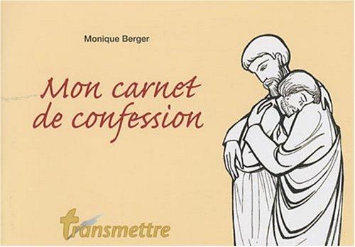 Mon carnet de confession par Monique Berger