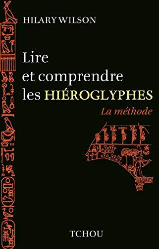Lire et comprendre les Hieroglyphes -La méthode-