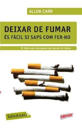 Deixar de fumar és fàcil si saps com fer-ho (LABUTXACA) por Allens Carr's Easyway  LTD.