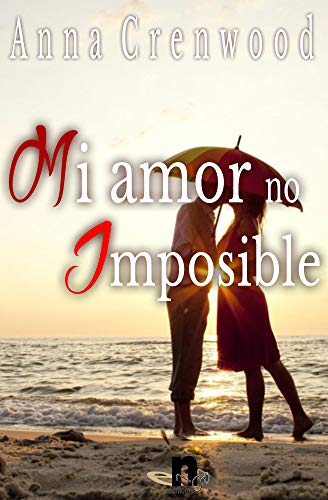 Mi amor no imposible de Anna Crenwood