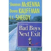 Bad Boys Next Exit by Shannon McKenna (2004-08-01)